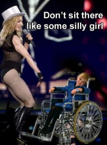 don't sit there like some silly girl madonna funny