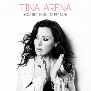 tina arena you set fire to my life