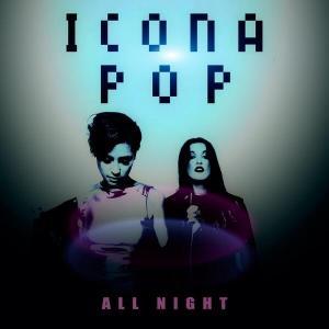 Icona_Pop_All_Night